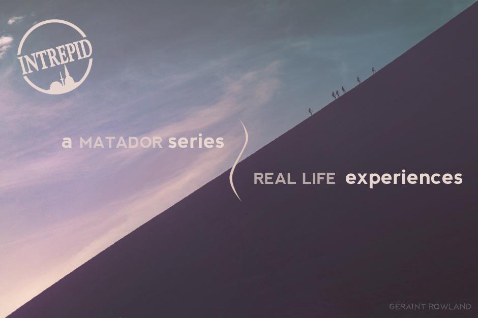 Intrepid Travel: Real Life Experiences - Matador Network