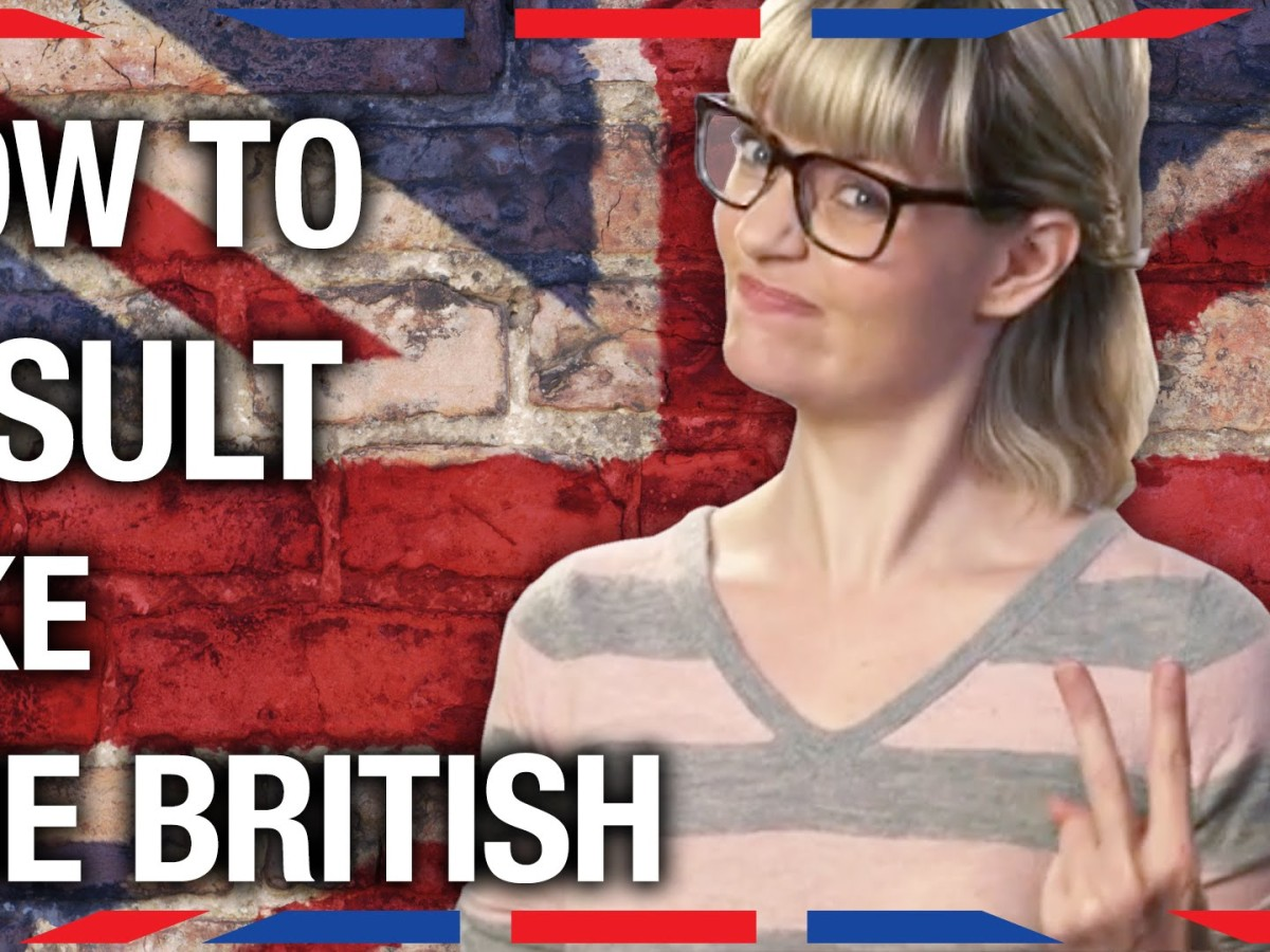 How to insult people like the British