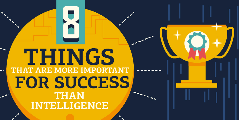 Infographic: 8 things that are more important for success than intelligence