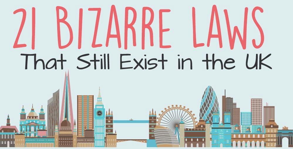 21 bizarre laws that still exist in the UK - Matador Network