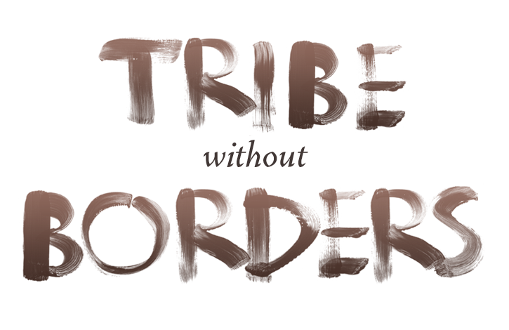 Tribe Without Borders