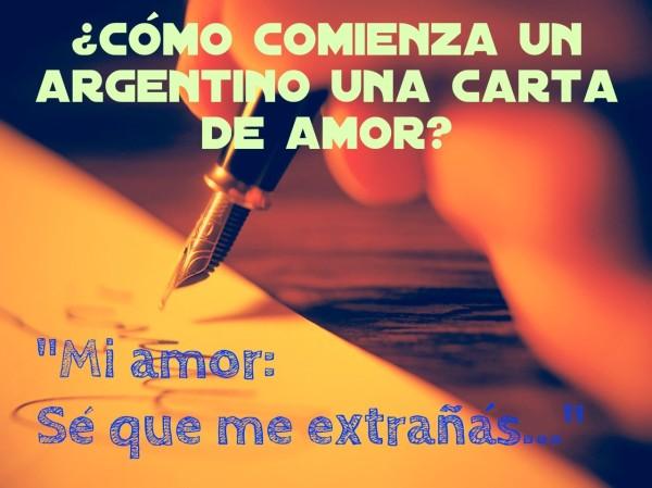 """¿Cómo comienza un argentino una carta de amor? """"Mi amor: se que me extrañás..."""""""
