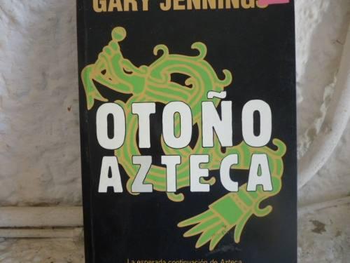 """""""Otoño Azteca"""", de Gary Jennings."""